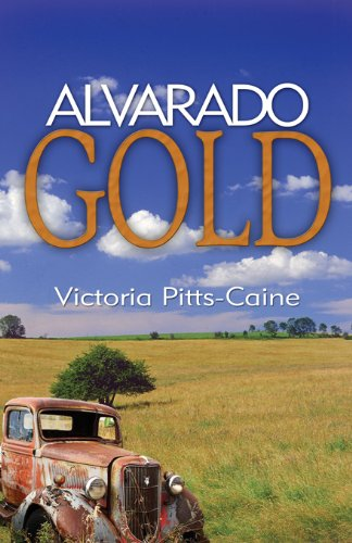 Book: Alvarado Gold by Victoria Pitts Caine