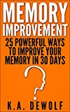 Memory Improvement:: 25 Powerful Ways to Improve Your Memory in 30 Days
