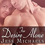 For Desire Alone: Mistress Matchmaker Series, Book 2 (       UNABRIDGED) by Jess Michaels Narrated by Carmen Rose