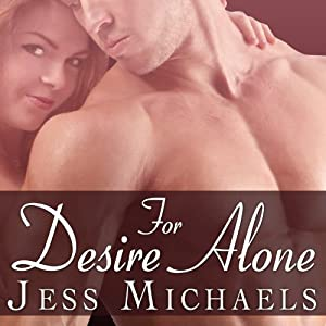 For Desire Alone: Mistress Matchmaker Series, Book 2 | [Jess Michaels]