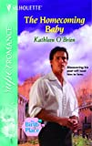 The Homecoming Baby: The Birth Place (Harlequin Super Romance No. 1176) (037371176X) by O'Brien, Kathleen