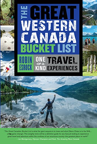 The Great Western Canada Bucket List: One-of-a-Kind Travel E