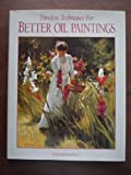 Timeless Techniques for Better Oil Paintings (0891345132) by Tom Browning