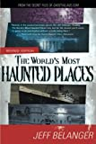 img - for The World's Most Haunted Places, Revised Edition: From the Secret Files of Ghostvillage.com book / textbook / text book