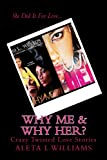 img - for Why Me & Why Her? (Bundle Deal- Book 1&2): A Crazy Love Story book / textbook / text book
