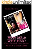 Why Me & Why Her? (Bundle Deal- Book 1&2): A Crazy Love Story