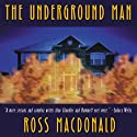 The Underground Man: A Lew Archer Novel (       UNABRIDGED) by Ross Macdonald Narrated by Tom Parker