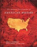 The Penguin Encyclopedia of American History