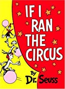 If I Ran the Circus (Classic Seuss) by Dr. Seuss cover image