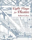 Eight Plays for the Theatre/Enjoy the Play (0767420012) by Cohen, Robert