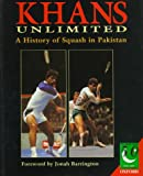 img - for Khans Unlimited: 50 Years of Squash in Pakistan (Jubilee Series) book / textbook / text book