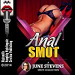 Anal Smut: A Collection of Hardcore Anal Sex Shorts   June Stevens