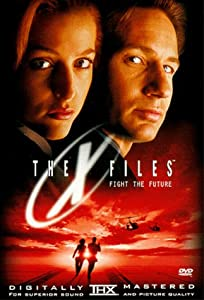 The X-Files (aka Fight the Future)