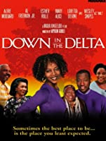 Down in the Delta [HD]