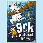 Grk And The Pelotti Gang | Joshua Doder