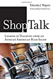 img - for Shoptalk -- Lessons in Teaching from an African American Hair Salon book / textbook / text book