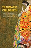 img - for Cheryl Tatano Beck: Traumatic Childbirth (Paperback); 2013 Edition book / textbook / text book
