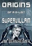 Origins of a D-List Supervillain