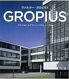 グロピウス NBS-J, ギルベルト・ルプファー パウル・ジーゲル, タッシェン・ジャパン 2010-11-12