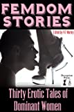 img - for Femdom Stories: Thirty Erotic Tales of Dominant Women book / textbook / text book