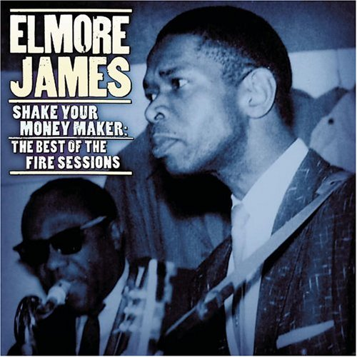Elmore James - The Best Of The Fire Sessions - Zortam Music