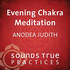 Evening Chakra Meditation | [Anodea Judith]