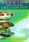 img - for Darwin's Dreampond: Drama in Lake Victoria by Goldschmidt, Tijs (1996) Hardcover book / textbook / text book