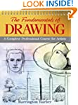 Fundamentals of Drawing: A Complete P...