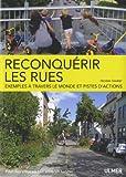 echange, troc Nicolas Soulier - Reconquérir les rues : Exemples à travers le monde et pistes d'actions