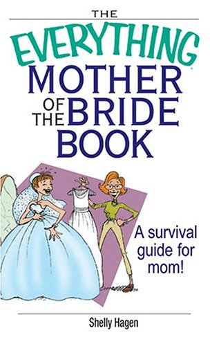 Image for Everything Mother of the Bride Book : A Survival Guide for Mom!