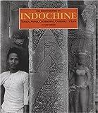 Des photographes en Indochine - Tonkin, Annam, Cochinchine, Cambodge et Laos - au XIXe siècle....
