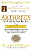 Arthritis: Fight It with the Blood Type (Eat Right 4 Your Type Library) Peter J. D'Adamo