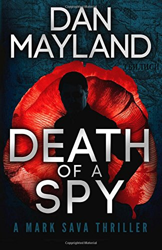 Death of a Spy: 4 (A Mark Sava Spy Novel)