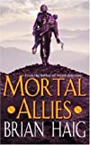 Mortal Allies (0752842722) by Brian Haig