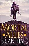 Mortal Allies (0752842722) by Haig, Brian