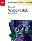 New Perspectives on Microsoft Windows 2000 Professional, Comprehensive (New Perspectives (Course Technology Paperback))