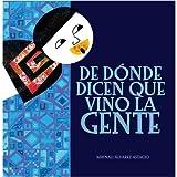 De donde dicen que vino la gente (Spanish Edition)