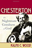 Chesterton: The Nightmare Goodness of God (Making the Christian Imagination)