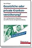 Ihre Krankenkasse: Einmal privat, immer privat? - Bernd Röger