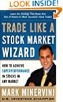Trade Like a Stock Market Wizard: How...