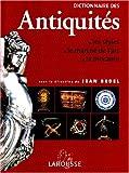 echange, troc Bedel Jean - Dictionnaire des antiquités-les styles  le marche de l'art-la brocante