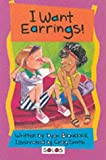 img - for I Want Earrings! (Solos) book / textbook / text book