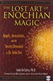 img - for The Lost Art of Enochian Magic: Angels, Invocations, and the Secrets Revealed to Dr. John Dee book / textbook / text book