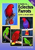 A Guide to Eclectus Parrots as Pet and Aviary Birds (0975081705) by Marshall, Rob