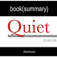 Summary of Quiet: The Power of Introverts in a World That Can't Stop Talking by Susan Cain   Book Summary Includes Analysis Audiobook by  FlashBooks Book Summaries Narrated by Dean Bokhari