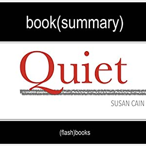 Summary of Quiet: The Power of Introverts in a World That Can't Stop Talking by Susan Cain | Book Summary Includes Analysis Audiobook