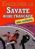 Enseigner la savate boxe française aux enfants