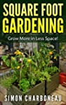 Square Foot Gardening: All-Inclusive...