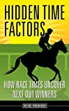 Horse Racing (Hidden Time Factors: How Race Times Uncover Next Out Winners)