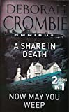 A Share in Death / Now May You Weep (Duncan Kincaid & Gemma James) Deborah Crombie